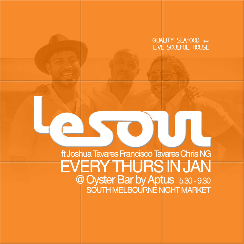 Le Soul at Oyster Bar by Aptus - Sth Melb Night Market Thursdays